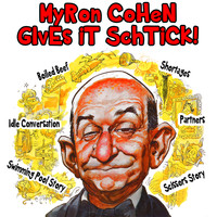 Myron Cohen - Myron Cohen Gives It Schtick!