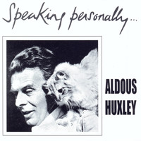 Aldous Huxley - Speaking Personally