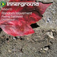 Random Movement - Dirt Dobber/Feeling Translated