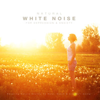 White Noise Research - Natural White Noise for Anxiety & Depression: Relaxing Nature Sounds to Help, Sooth & Aid Well-Being