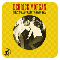 Derrick Morgan - The Singles Collection 1960-1962