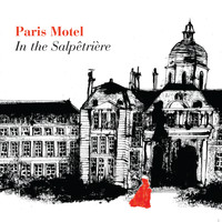 Paris Motel - In the Salpêtrière (Bonus Track Version)