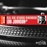 Lou Johnson - Real Side Records Remembers Lou Johnson