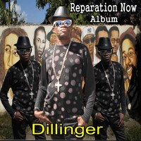 Dillinger - Reparation Now