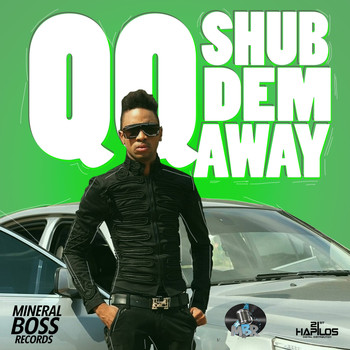 QQ - Shub Dem Away - Single