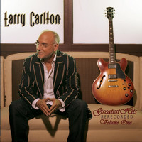 Larry Carlton - Greatest Hits Re-Recorded, Vol. 1