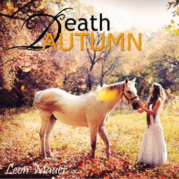 Leon Mauer - Death Autumn
