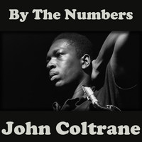 John Coltrane - By The Numbers