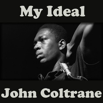 John Coltrane - My Ideal