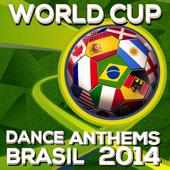 Various Artists - World Cup Dance Anthems 2014