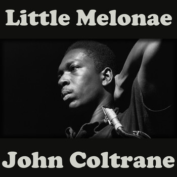 John Coltrane - Little Melonae