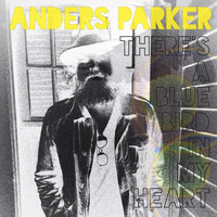 Anders Parker - There's A Blue Bird In My Heart