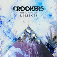 Crookers - Able To Maximize - Remixes