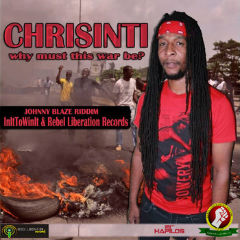 Chrisinti - Why Must This War Be - Single