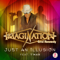 Imagination - Just An Illusion (Radio Edit) [feat. Errol Kennedy & T'MAR]
