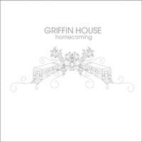 Griffin House - Homecoming