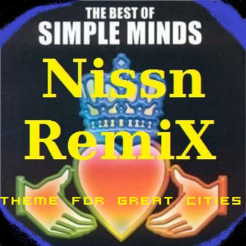 Simple Minds - Theme for Great Cities (Nissn Remix)