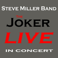 Steve Miller Band - The Joker (Live)