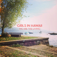 Girls in Hawaii - We Are The Living (We Have Band Remix)