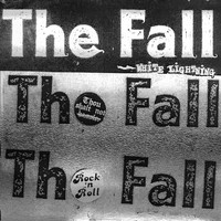 The Fall - White Lightening