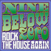 Nine Below Zero - Rock the House Again