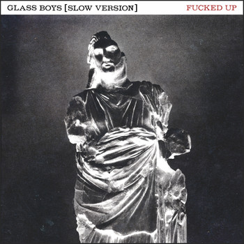 Fucked Up - Glass Boys (Slow Version)