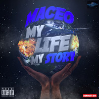 Maceo - My Life My Story (Explicit)