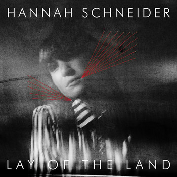 Hannah Schneider - Lay Of The Land
