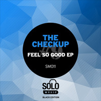 The Checkup - Feel So Good EP