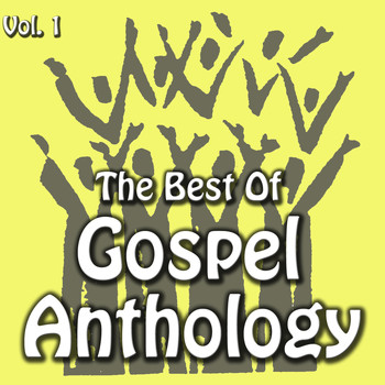 Various Artists - The Best Of Gospel Anthology, Vol. 1