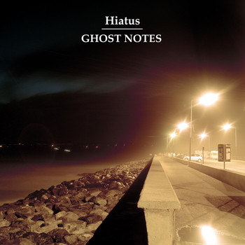 Hiatus - Ghost Notes