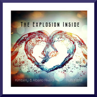 Kimberly & Alberto Rivera - The Explosion Inside