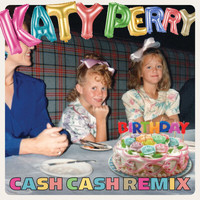 Katy Perry - Birthday (Cash Cash Remix)