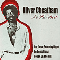 Oliver Cheatham - Oliver Cheatham at His Best