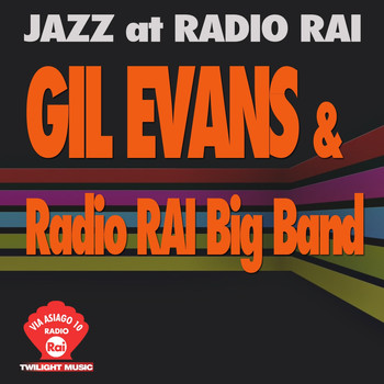 Gil Evans - Jazz At Radio Rai: Gil Evans & Radio RAI Big Band Live