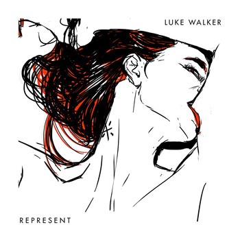 Luke Walker - Represent / We Do It