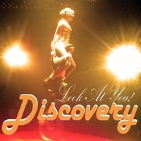 Discovery - Look At You!