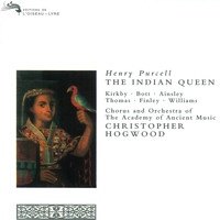 Emma Kirkby - Purcell: The Indian Queen