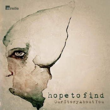 Hope to Find - Our Story About You