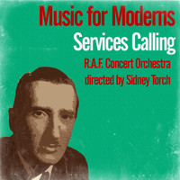 Sidney Torch - Music for Moderns / Services Calling