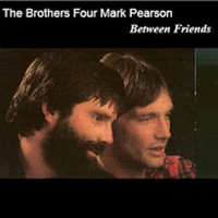The Brothers Four - Between Friends