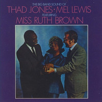 Thad Jones - The Big Band Sound of Thad Jones, Mel Lewis, Featuring Miss Ruth Brown