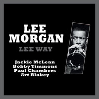 Lee Morgan - Lee-Way (featuring Jackie Mclean, Bobby Timmons, Paul Chambers and Art Blakey)