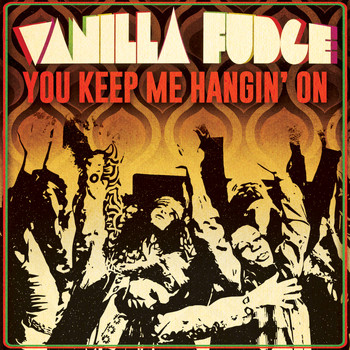 Vanilla Fudge - You Keep Me Hangin' On (Single)
