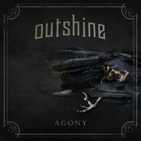 Outshine - Agony - Single