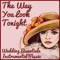 Music Box Angels - Wedding Essentials: Instrumental Music with the Way You Look Tonight, At Last, When I Fall in Love, And You Are so Beautiful