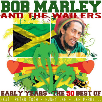 Bob Marley & The Wailers - Early Years - The 50 Best Of