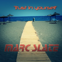 Marc Slate - Trust in Yourself