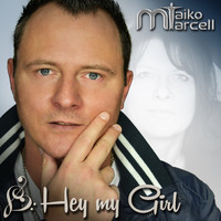 Maiko Marcell - Hey My Girl