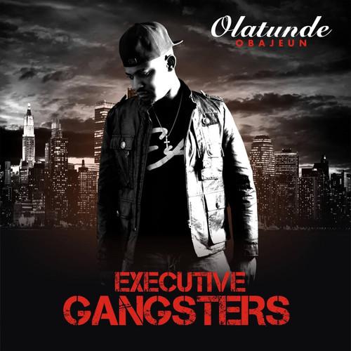 Olatunde Obajeun MP3 Album Executive Gangsters